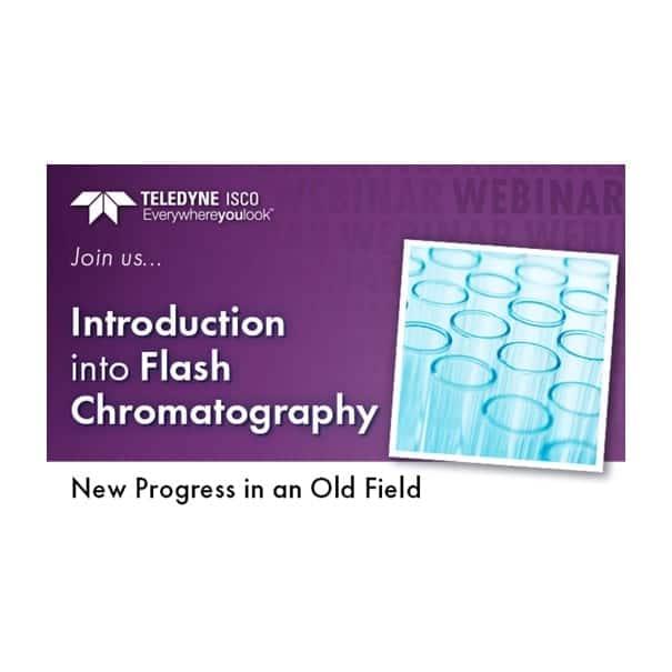 Teledyne ISCO webinar - Introduction into Flash Chromatography